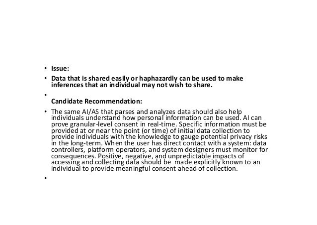 • Issue: • Data that is shared easily or haphazardly can be used to make inferences that an individual may not wish to sha...