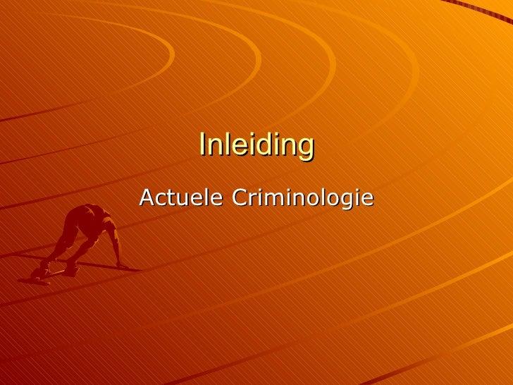 Inleiding Actuele Criminologie