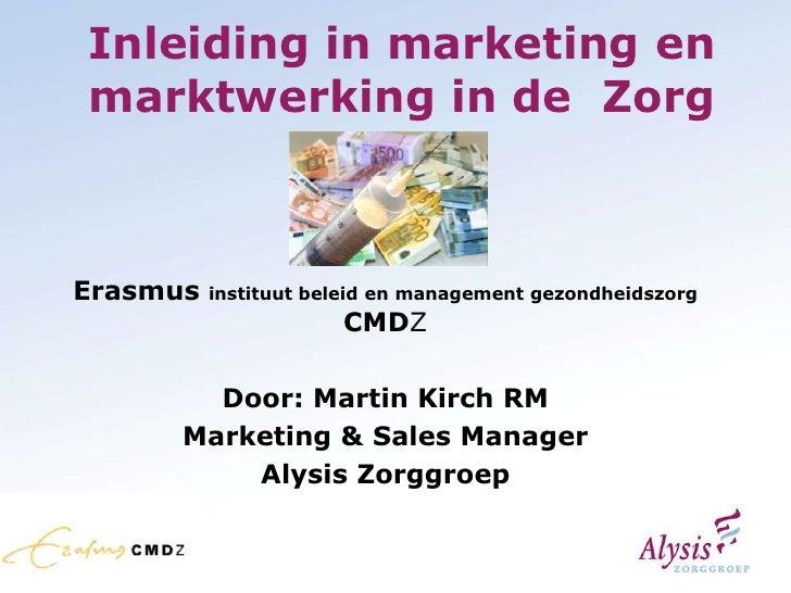 Inleiding in marketing en marktwerking in de Zorg    Erasmus   instituut beleid en management gezondheidszorg             ...