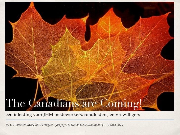 The Canadians are Coming! een inleiding voor JHM medewerkers, rondleiders, en vrijwilligers  Joods Historisch Museum, Port...