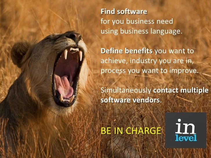 Find software for you business need using business language.<br /><br />Define benefits you want to achieve, industry you...