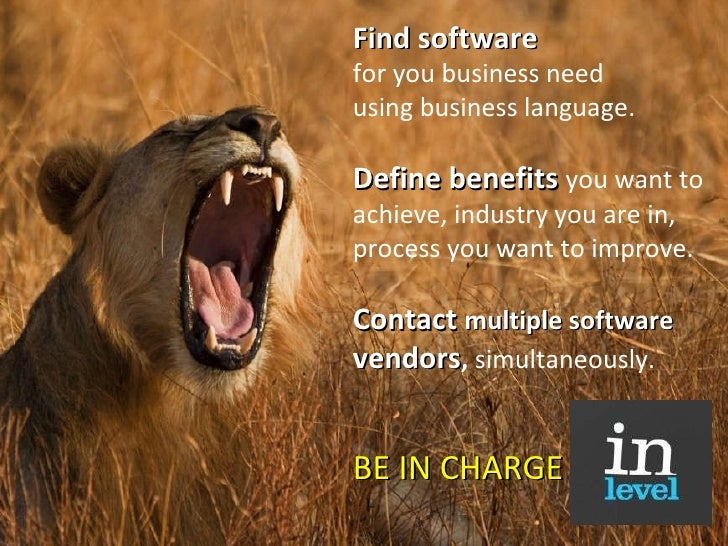 Find software  for you business need  using business language.  Define benefits  you want to achieve, industry you are in...