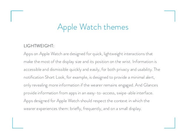 Apple Watch themes LIGHTWEIGHT: Apps on Apple Watch are designed for quick, lightweight interactions that make the most of...