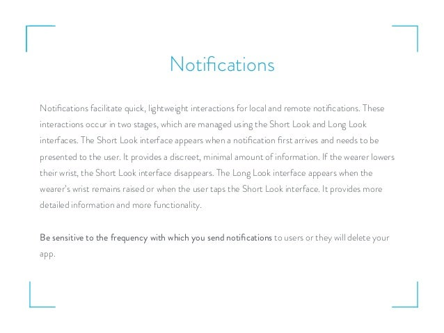 Notifications Notifications facilitate quick, lightweight interactions for local and remote notifications. These interactions...