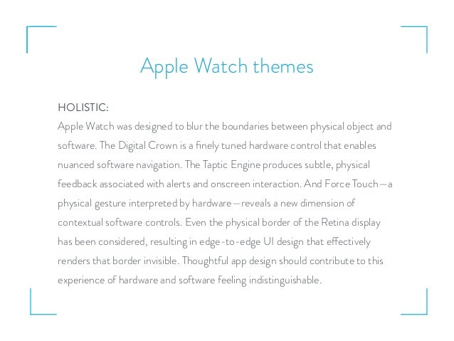 Apple Watch themes HOLISTIC: Apple Watch was designed to blur the boundaries between physical object and software. The Dig...