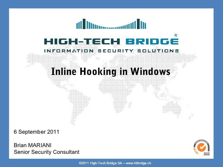Your texte here ….             Inline Hooking in Windows6 September 2011Brian MARIANISenior Security ConsultantORIGINAL SW...