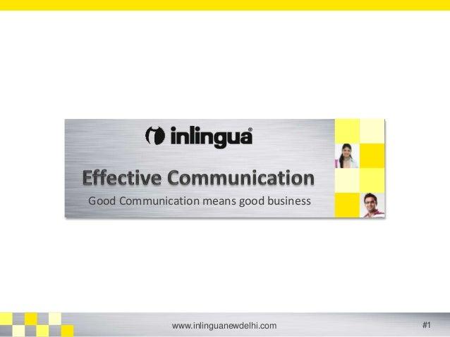 Good Communication means good business  www.inlinguanewdelhi.com #1