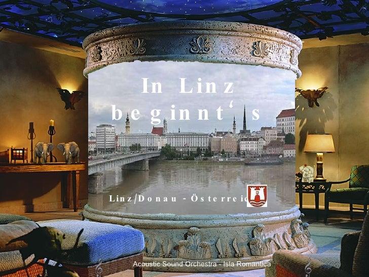 In Linz beginnt's Acoustic Sound Orchestra - Isla Romantica Linz/Donau - Österreich