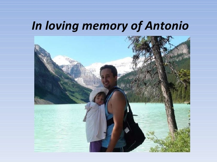In loving memory of Antonio