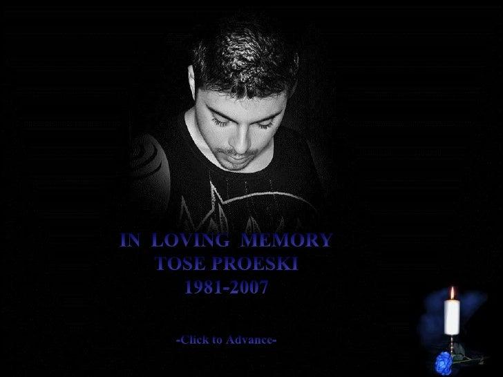 IN  LOVING  MEMORYTOSE PROESKI1981-2007-Click to Advance-<br />