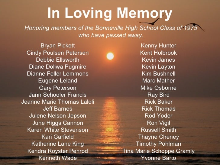 In Loving Memory Honoring members of the Bonneville High School Class of 1975                  who have passed away.      ...