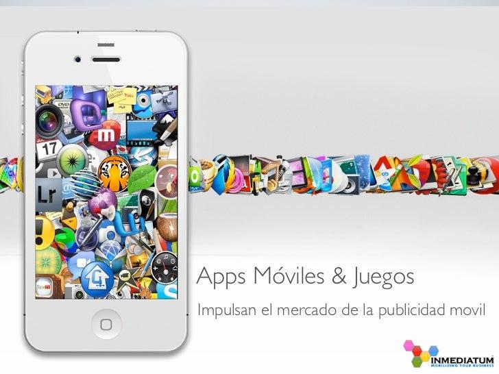 Apps Móviles & JuegosImpulsan el mercado de la publicidad movil