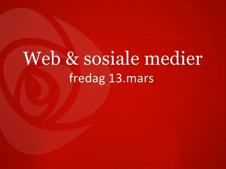 Web & sosiale medier fredag 13.mars