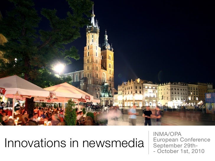 INMA/OPA Innovations in newsmedia   European Conference                            September 29th-                        ...
