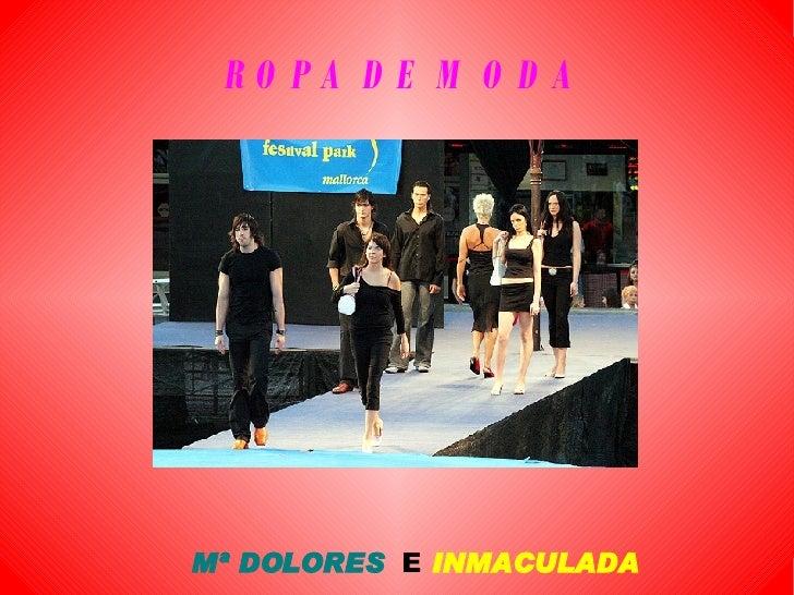 ROPA DE MODA Mª DOLORES   E  INMACULADA