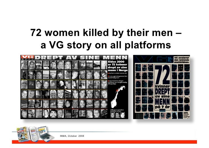 72 women killed by their men –   a VG story on all platforms          INMA, October 2008