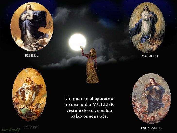 ESCALANTE RIBERA MURILLO TIOPOLI Un gran sinal apareceu no ceo: unha MULLER vestida do sol, coa lúa baixo os seus pés.