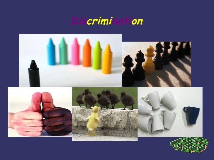 Dis crimi nati on