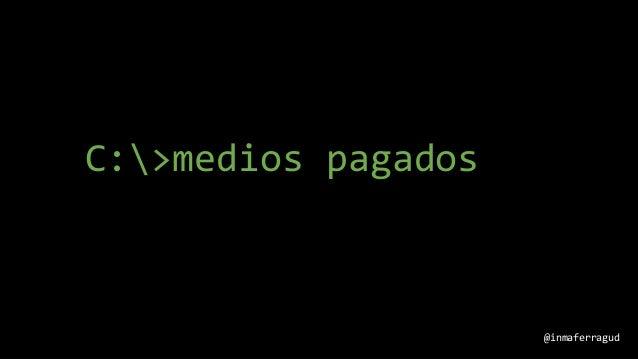 C:>medios pagados @inmaferragud