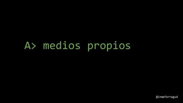 A> medios propios @inmaferragud