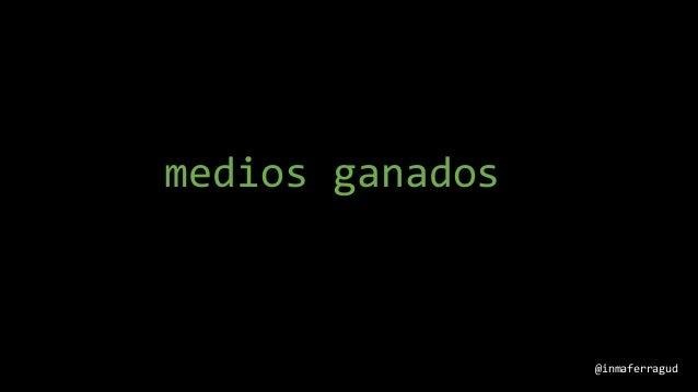 medios ganados @inmaferragud