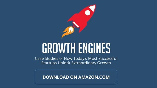 Growth EnginesCase Studies of How Today's Most Successful Startups Unlock Extraordinary Growth DOWNLOAD ON AMAZON.COM