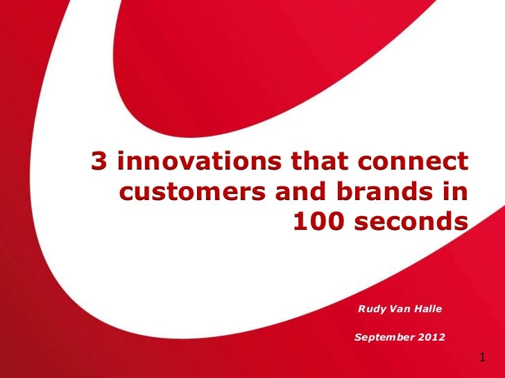 3 innovations that connect  customers and brands in              100 seconds                  Rudy Van Halle              ...