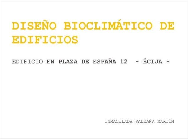 DISEÑO BIOCLIMÁTICO DE EDIFICIOS  EDIFICIO EN PLAZA DE ESPAÑA 12 - ÉCIJA -  INMACULADA SALDAÑA MARTÍN