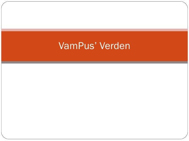 VamPus' Verden