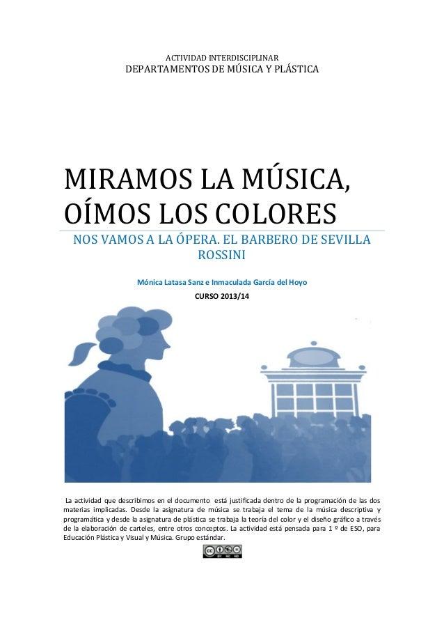ACTIVIDAD INTERDISCIPLINAR DEPARTAMENTOS DE MÚSICA Y PLÁSTICA MIRAMOS LA MÚSICA, OÍMOS LOS COLORES NOS VAMOS A LA ÓPERA. E...