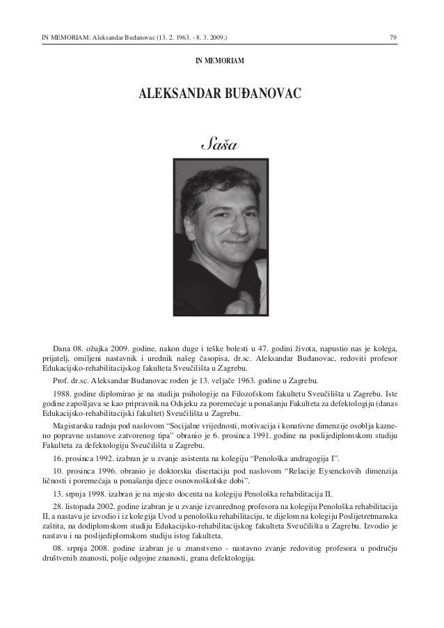 79IN MEMORIAM: Aleksandar Buđanovac (13. 2. 1963. - 8. 3. 2009.) Dana 08. ožujka 2009. godine, nakon duge i teške bolesti ...