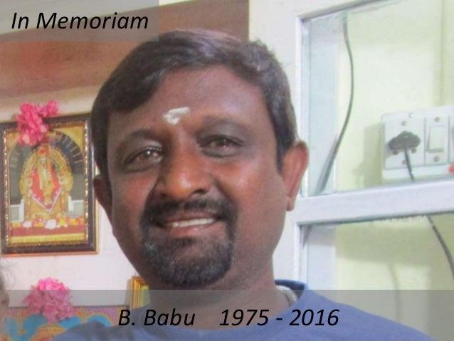 B. Babu 1975 - 2016 In Memoriam
