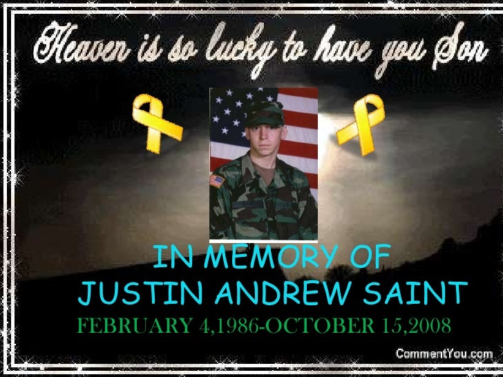 IN MEMORY OF JUSTIN ANDREW SAINT<br />FEBRUARY 4,1986-OCTOBER 15,2008<br />