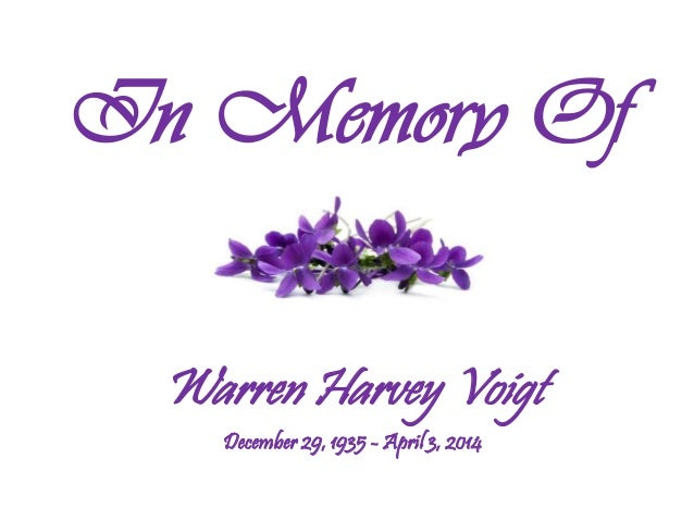 In Memory Of Warren Harvey Voigt December 29, 1935 - April 3, 2014