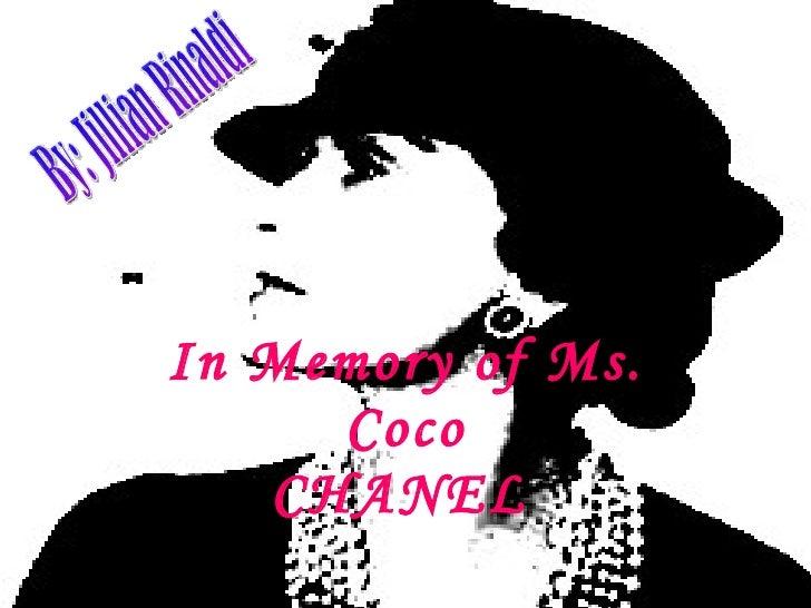 In Memory of Ms. Coco CHANEL   By: Jillian Rinaldi