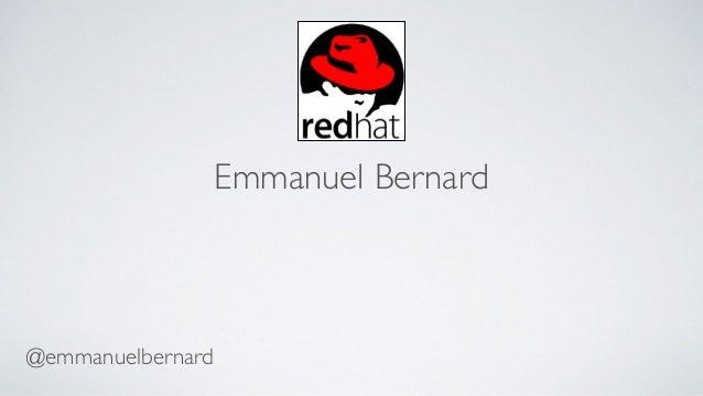 Emmanuel Bernard @emmanuelbernard