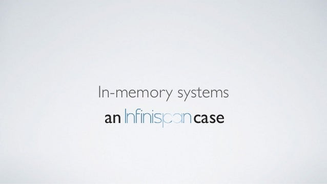 In-memory systems an case