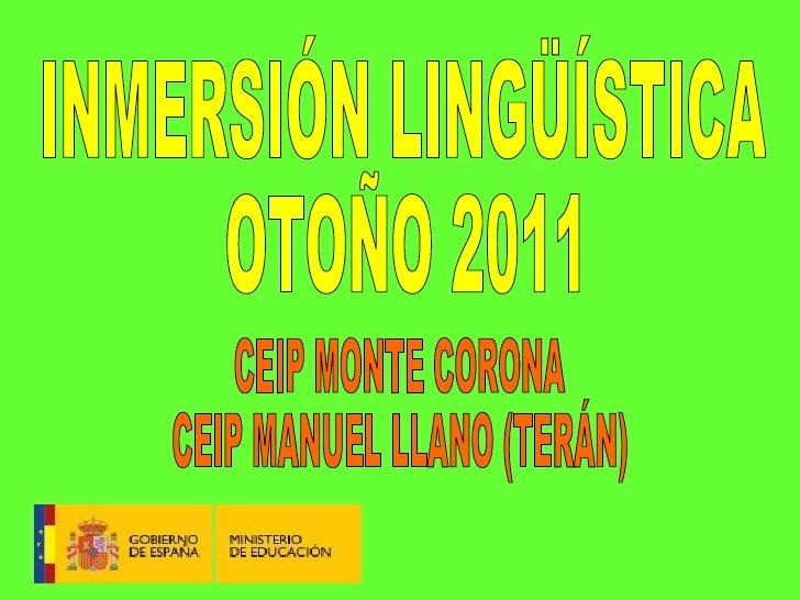 CEIP MONTE CORONA CEIP MANUEL LLANO (TERÁN) INMERSIÓN LINGÜÍSTICA OTOÑO 2011