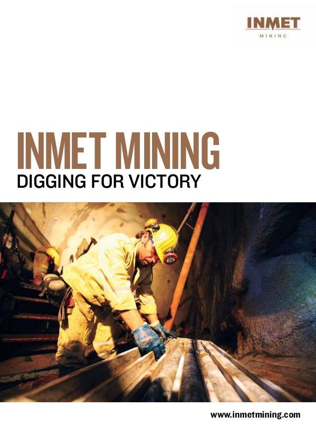 Inmet MiningDigging for victory                      www.inmetmining.com