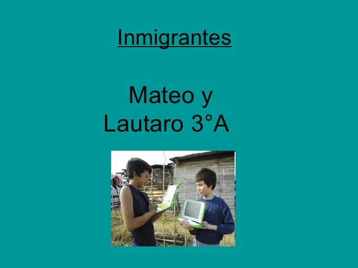 Inmigrantes Mateo y Lautaro 3°A