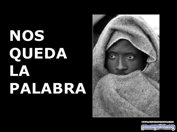 NOS  QUEDA LA PALABRA