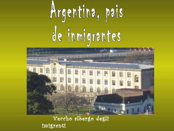 Argentina, pais  de inmigrantes Veccho albergo degli imigranti
