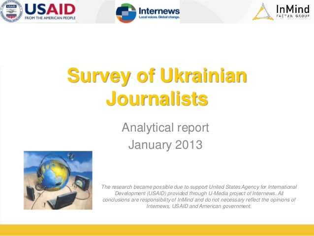 Survey of UkrainianJournalistsAnalytical reportJanuary 2013The research became possible due to support United States Agenc...