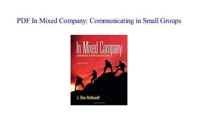 Ebook download in mixed company communicating in small groups pdf boo….
