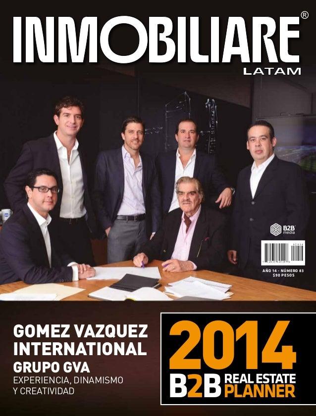 GOMEZ VAZQUEZ INTERNATIONAL EXPERIENCIA, DINAMISMO Y CREATIVIDAD GRUPO GVA 7 65 2 4 3 5 8 2 5 1 4 41020 AÑO 14 - NÚMERO 83...
