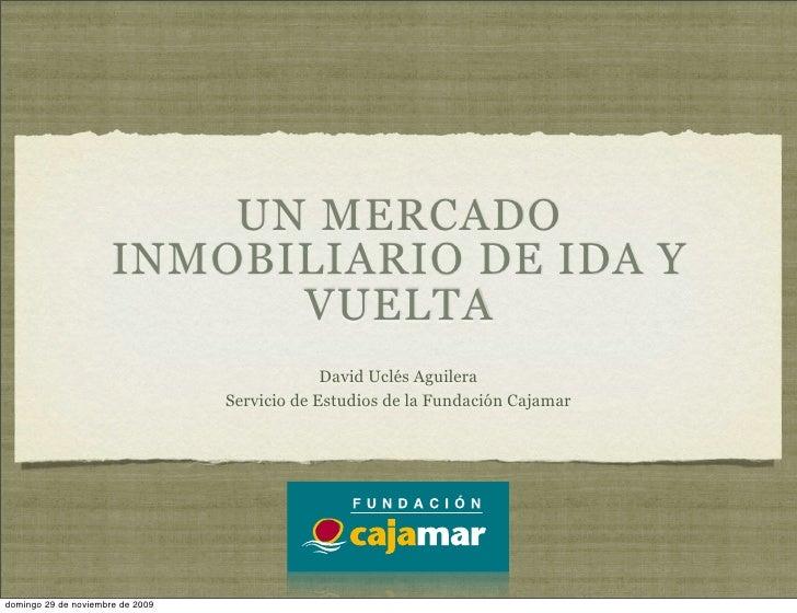 UN MERCADO                       INMOBILIARIO DE IDA Y                             VUELTA                                 ...
