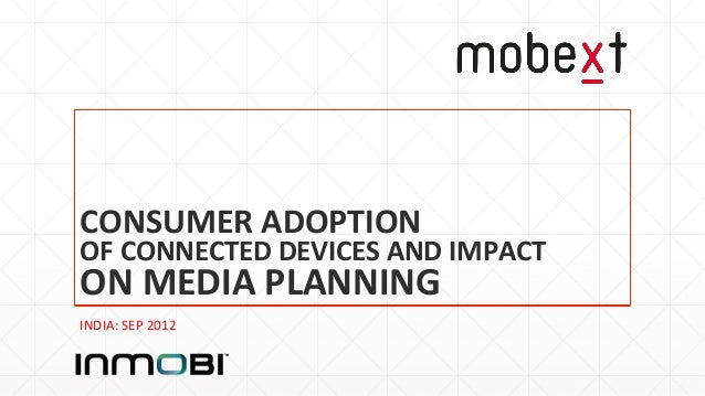 CONSUMER)ADOPTION)OF)CONNECTED)DEVICES)AND)IMPACT)ON)MEDIA)PLANNING)INDIA:&SEP&2012&