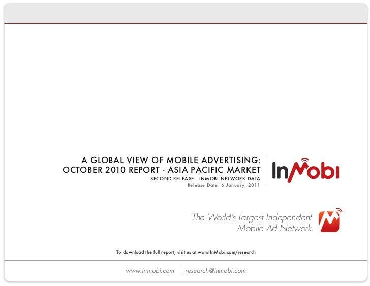 AGLOBALVIEWOFMOBILEADVERTISING: OCTOBER2010REPORT-ASIAPACIFICMARKET                              ...