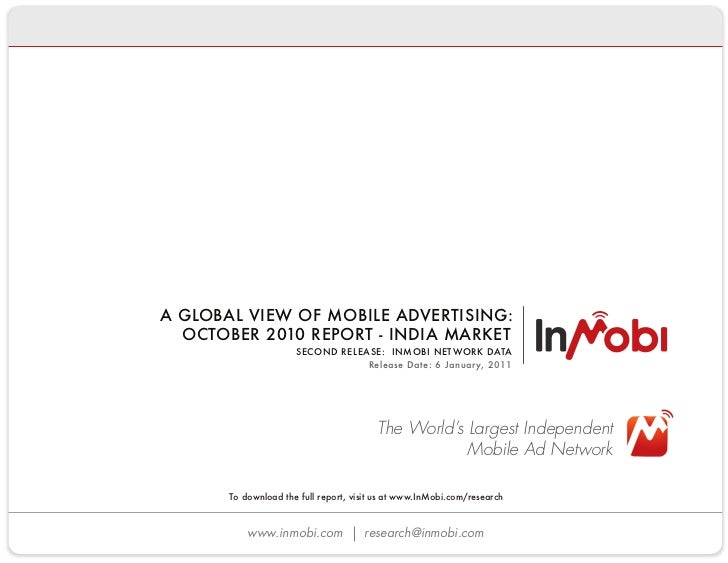A GLOBAL VIEW OF MOBILE ADVERTISING:               OCTOBER 2010 REPORT - INDIA MARKET                              SECOND ...
