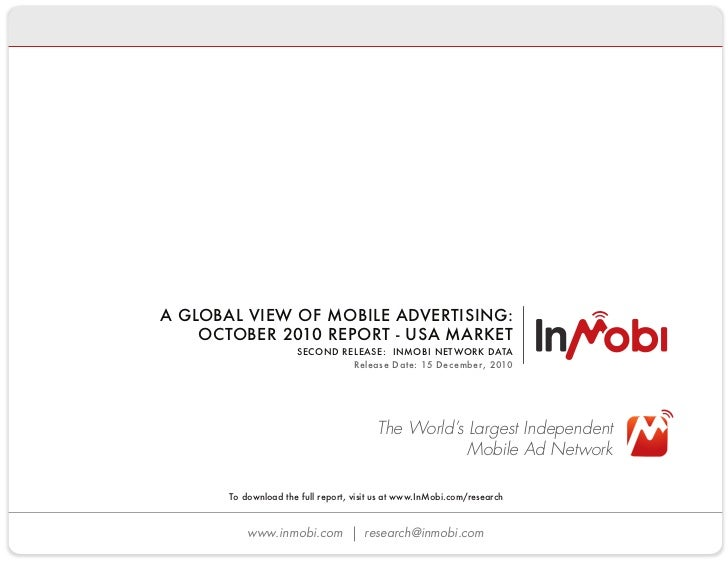 The World's Largest Independent                              Mobile Ad Networkwww.inmobi.com   research@inmobi.com